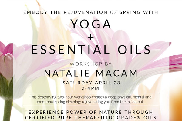 Yoga + Essential Oils Workshop ~ April 2016 ~ @Whole Life Balance