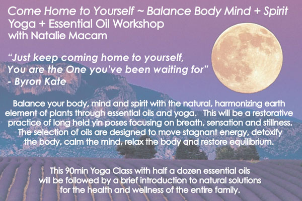 Come Home to Yourself ~ Yoga + Essential Oil Workshop