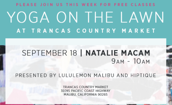 Hiptique and Lululemon Malibu Present Complimentary Outdoor Yoga Classes @ the Lawn | Trancas Country Mart